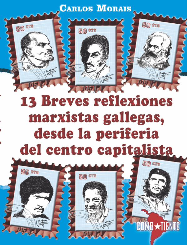 13 breves reflexiones marxistas gallegas, desde la periferia del centro capitalista